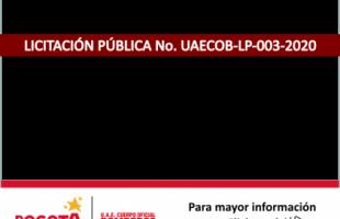 LICITACIÓN PÚBLICA No. UAECOB-LP-003-2020